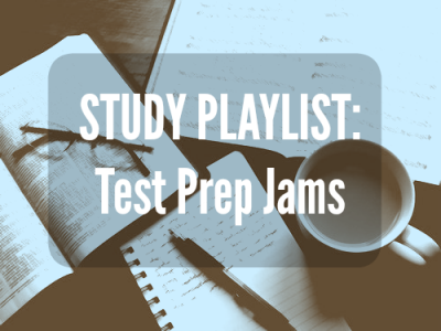 Study Playlist: Test Prep Jams