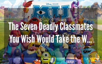The Seven Deadly Classmates You Wish Would Take the W…