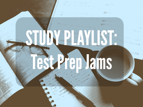 Study Playlist: Test Prep Jams