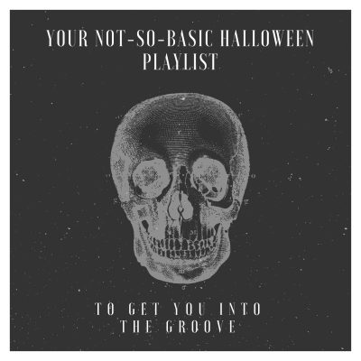 Your Not-So-Basic Halloween Playlist To Get You Into The Groove