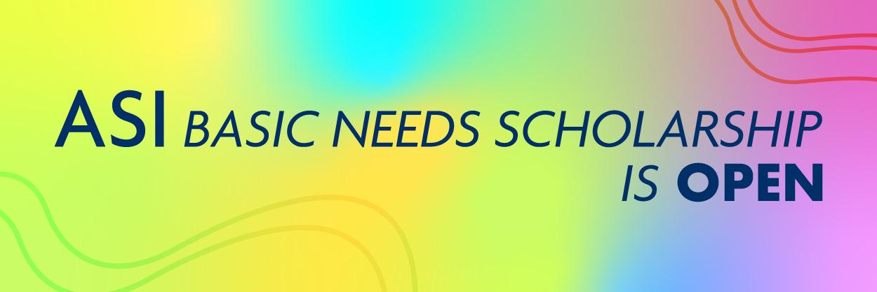 ASI Basic Needs Scholarship is Open