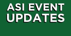 ASI Event & Program Updates
