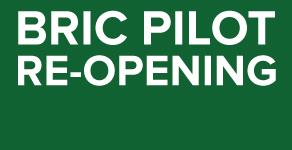 BRIC Pilot Reopening