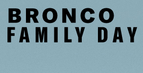 Bronco Family Day